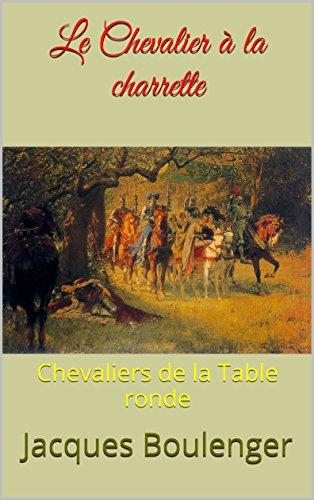 Le Chevalier à la charrette: Lancelot du lac