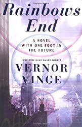 Rainbows End: A Novel With One Foot In The Future by Vernor Vinge (2006-05-02)