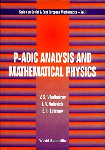 P-Adic Analysis and Mathematical Physics (Series on Soviet and East European Mathematics) by V. S. Vladimirov (1995-02-01)