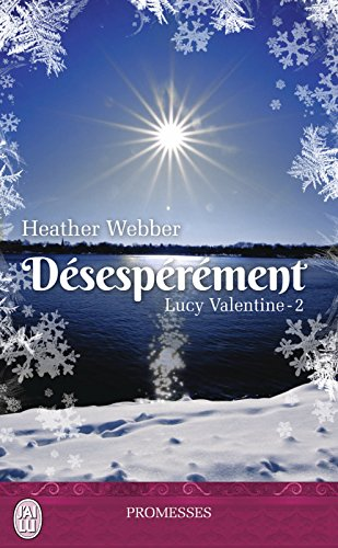 Lucy Valentine (Tome 2) - Désespérément par [Webber, Heather]
