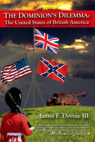 The Dominion's Dilemma: The United States of British America