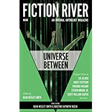 Fiction River: Universe Between (Fiction River Anthologies Book 8)