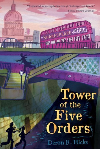 Tower of the Five Orders: The Shakespeare Mysteries, Book 2 by Hicks, Deron R. (2014) Paperback