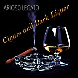 Cigars and Dark Liquor