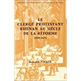 Le Clergé protestant rhénan au siècle de la Réforme, 1555-1619