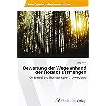 Bewertung der Wege anhand der Holzabflussmengen: Am Beispiel des Thüringer Reviers Schwarzburg