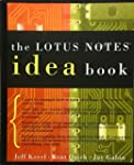 The Lotus Notes Idea Book by Jeff Kov...