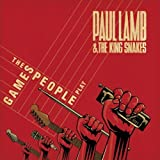 Games People Play by PAUL & THE KING SNAKES LAMB (2013-05-04)