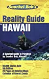 Snorkel Bob's Reality guide to Hawaii by Robert Wintner (2006-08-02)