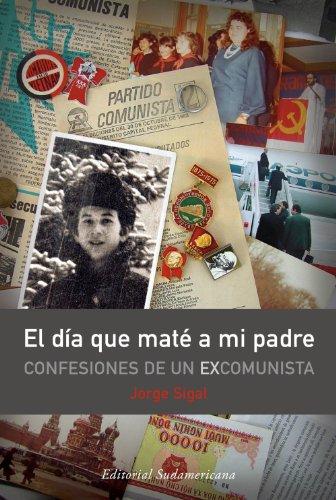 El día que maté a mi padre: Confesiones de un ex comunista