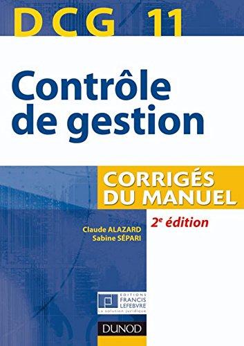 DCG 11 - Contrôle de gestion - 2e éd. : Corrigé...