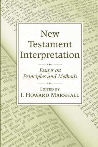 New Testament Interpretation: Essays on Principles and Methods