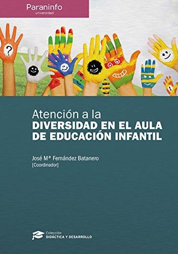 Atención a la diversidad en el aula de educación infantil // Colección: Didáctica y Desarrollo (Didactica Y Desarrollo) - 9788428337281 por JOSÉ MARÍA FERNÁNDEZ BATANERO