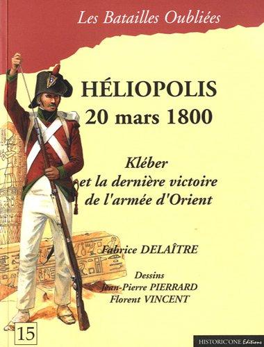 La bataille d'Héliopolis : 20 mars 1800