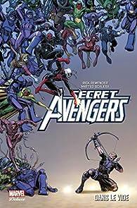 Secret Avengers, tome 2 : Dans le vide par Rick Remender