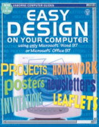 Easy Design on Your Computer: Using Word 1997 or Office 1997 (Usborne Computer Guides) - Design-software Home Easy