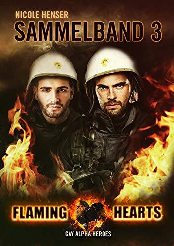 Flaming Hearts: Episoden 7 - 9 (Flaming Hearts, Sammelband 3)