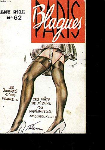 ALBUM SPECIAL N° 62, 56 ET 57- PARIS BLAGUES - MENSUEL N° 199, 201 ET 202 - 200 BLAGUES DESSINS