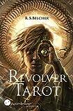 Revolver Tarot von R. S. Belcher