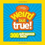 Weird But True!: 300 Outrageous Facts (Weird But True )