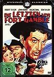 Die Letzten von Fort Gamble - Original Kinofassung (digital remastered)