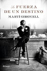 La fuerza de un destino par Martí Gironell