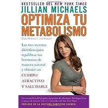 Optimiza Tu Metabolismo: Los Tres Secretos Dietéticos Para Equilibrar Tus Hormonas de Manera Natural y Obtener Un Cuerpo Atractivo y Saludable
