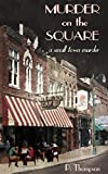 Murder on the Square (a small town murder Book 2)