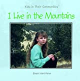 I Live in the Mountains (Kids in Their Communities)
