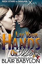 Lay Your Hands On Me (Billionaires in Disguise: Georgie and Rock Stars in Disguise: Xan, Book 3): A New Adult Rock Star Romance (English Edition)
