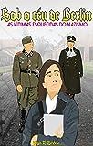 Sob o céu de Berlin: As vítimas esquecidas do nazismo (Portuguese Edition)