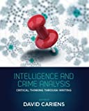Image de Intelligence and Crime Analysis: Critical Thinking Through Writing (English Edition)