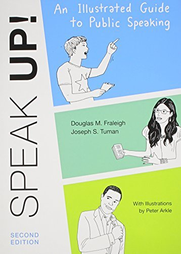 Speak Up: An Illustrated Guide to Public Speaking by Douglas M. Fraleigh (2011-01-04)