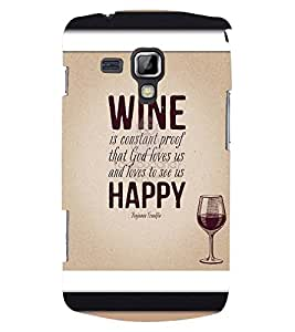 Printvisa Wine And Happiness Qoutation Back Case Cover for Samsung Galaxy S Duos S7562