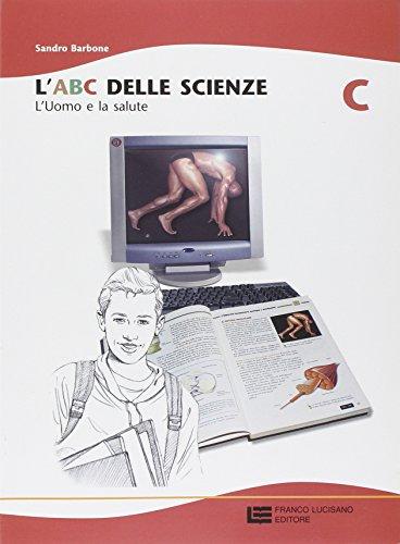 L'ABC delle scienze. Vol. C: Uomo e salute. Per la Scuola media