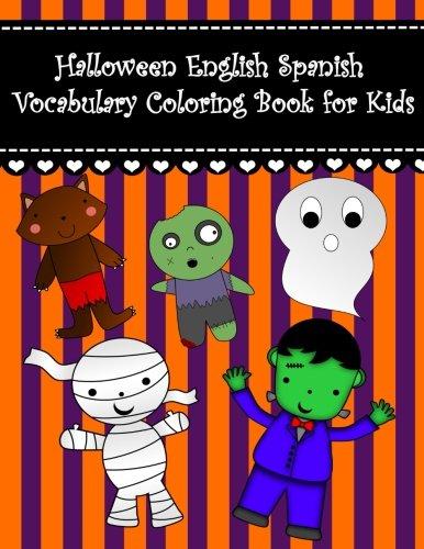 Halloween English Spanish Vocabulary Coloring Book for Kids: English Spanish Halloween learning coloring book for kids Large pictures candy corn ... English Spanish Coloring Books For Kids)