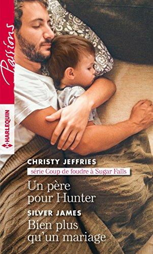 Un père pour Hunter - Bien plus qu'un mariage (Coup de foudre à Sugar Falls t. 1) (French Edition)
