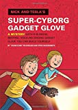 Nick and Tesla's Super-Cyborg Gadget Glove: A Mystery with a Blinking, Beeping, Voice-Recording Gadget Glove You Can Build Yourself by Pflugfelder, Bob, Hockensmith, Steve (2014) Hardcover
