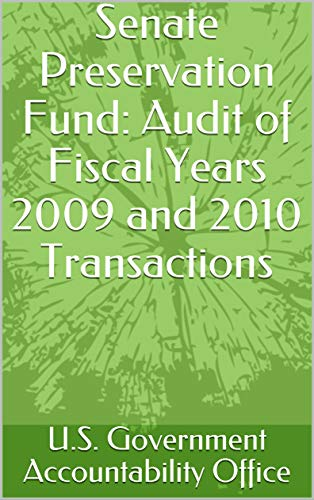 Senate Preservation Fund: Audit of Fiscal Years 2009 and 2010 Transactions (English Edition) Preservation System