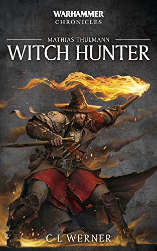 Witch Hunter (Warhammer Chronicles Book 7) (English Edition)