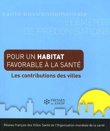 Pour un habitat favorable à la santé : Les contributions des villes