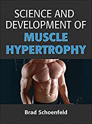 Science and Development of Muscle Hypertrophy by Brad Schoenfeld (2016-06-24)