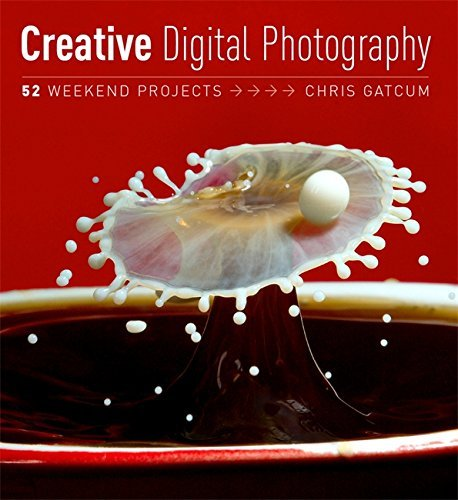 Creative Digital Photography: 52 More Weekend Projects by Chris Gatcum (2013-01-21)