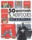 """Afficher """"50 questions loufoques sur les chevaliers"""""""