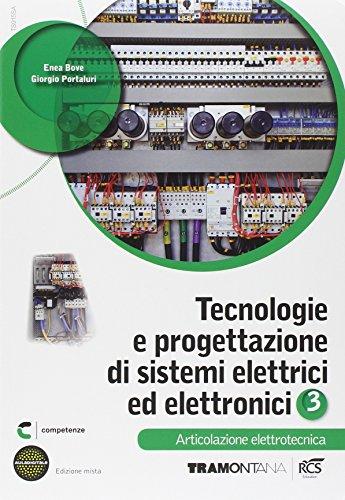 Tecnologie e progettazione di sistemi elettrici. Articolazione elettrotecnica. Per le Scuole superiori. Con espansione online: 3