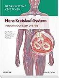 Organsysteme verstehen - Herz-Kreislauf-System: Integrative Grundlagen und Fälle - Alan Noble, Robert Johnson, Alan Thomas, Paul Bass