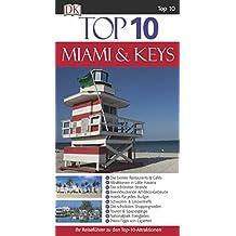 Top 10 Reiseführer Miami & Keys: mit Extrakarte