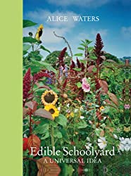 [ EDIBLE SCHOOLYARD: A UNIVERSAL IDEA ] Edible Schoolyard: A Universal Idea By Waters, Alice ( Author ) Dec-2008 [ Hardcover ]