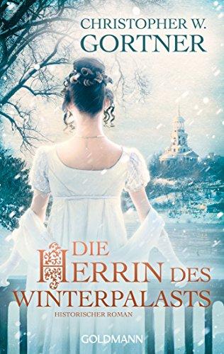 Die Herrin des Winterpalasts: Historischer Roman