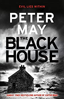 The Blackhouse: Book One of the Lewis Trilogy by [May, Peter]